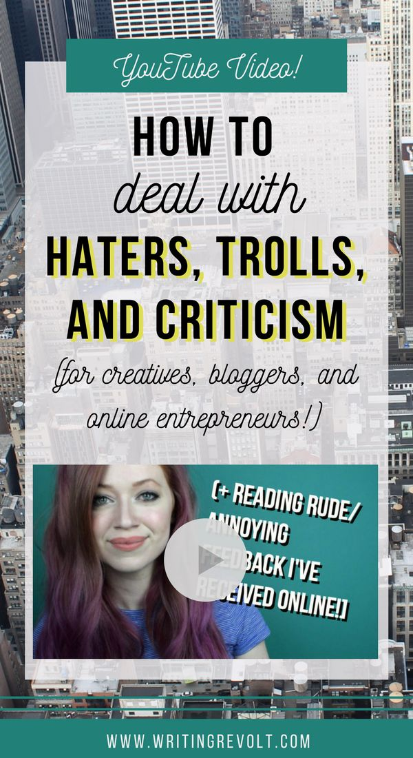 In this VIDEO, you'll learn how to deal with haters, trolls, and criticism online as a blogger, creative, writer, or entrepreneur! Learn how to handle it and get some motivation so you can get back to work and keep creating!   blogging tips   business tips   entrepreneur tips   writing advice  