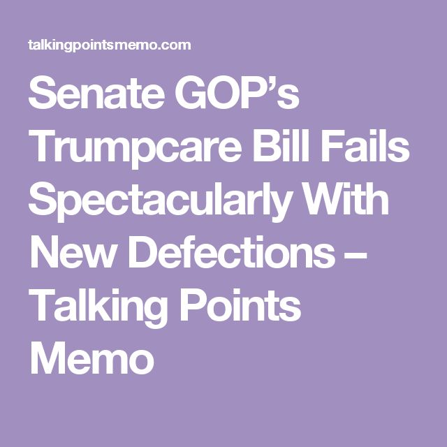 Senate GOP's Trumpcare Bill Fails Spectacularly With New Defections – Talking Points Memo