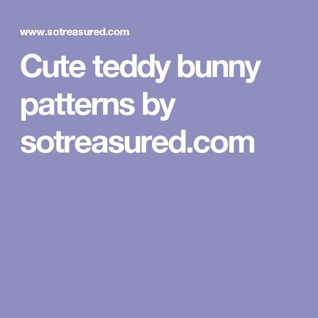 Cute teddy bunny patterns by sotreasured.com