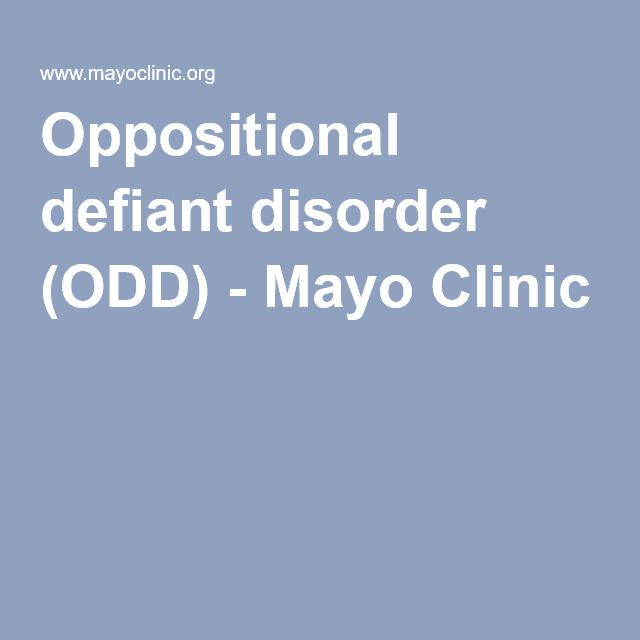 Oppositional defiant disorder (ODD) - Mayo Clinic
