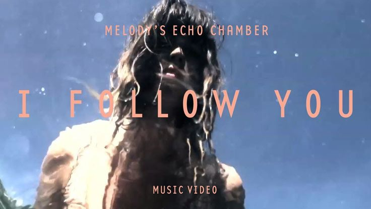 Melody's Echo Chamber - I Follow You (Official Music Video) - www.byfrenchies.com