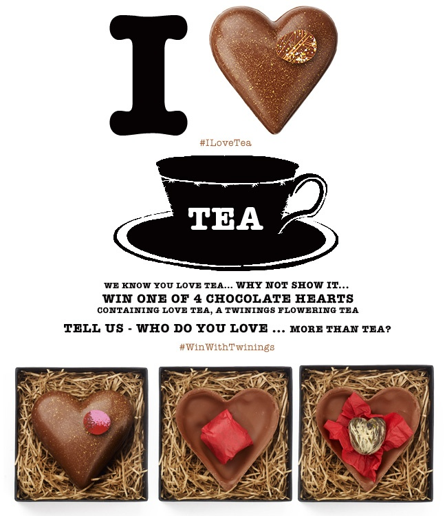 We know how much you love tea... why not show it.  Tuesday timeline giveaway:  Win One of 4 CHOCOLATE HEARTS  Containing LOVE TEA, A Twinings flowering tea.    TELL US - WHO DO YOU LOVE ... MORE THAN TEA    Just write a comment below and four lucky winners will be drawn later today :-)