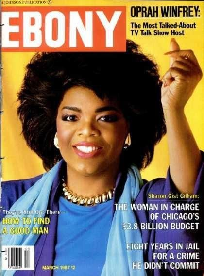 March 1987: Oprah Winfrey secures her spot in talk show history. | Community Post: 15 Ebony Magazine Covers That Will Transport You To Simpler Times
