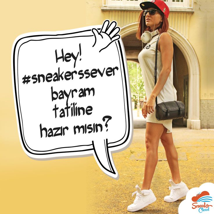 Hey! #sneakerssever Bayram tatiline hazır mısın? Sneakscloud.com