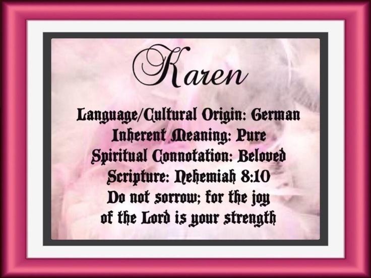 Karen name meaning Karen name, Names with meaning, Meant