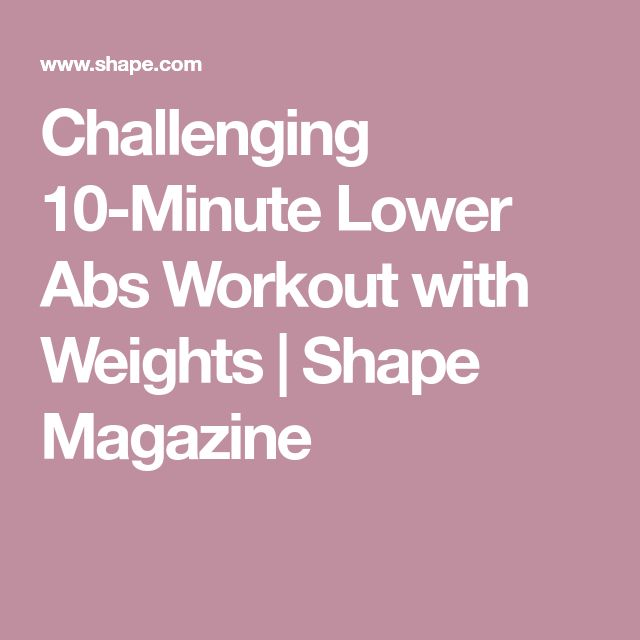Challenging 10-Minute Lower Abs Workout with Weights | Shape Magazine