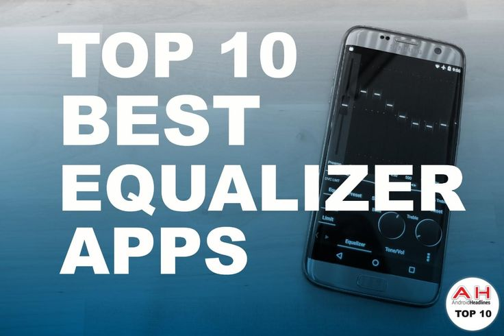 Top 10 Best Equalizer Android Apps – November 2016 #android #google #smartphones