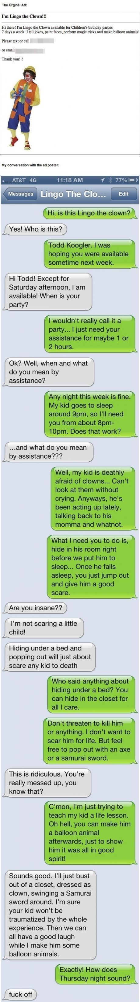 Parent clown text , Hilariously funny! He is out of his mind! But...could just visualize it. Some people are just  nuts.