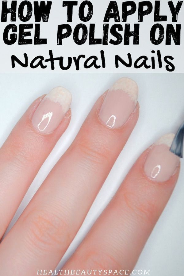 The Steps To Apply Gel Polish On Natural Nails Natural Nails Nails Glittery Nails