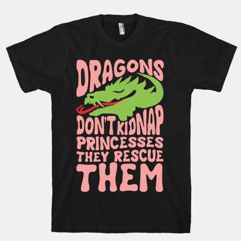 Dragons Don't Kidnap Princesses They... | T-Shirts, Tank Tops, Sweatshirts and Hoodies | HUMAN