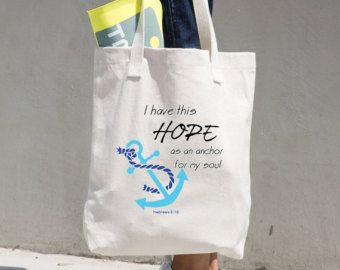 I Have This Hope As An Anchor For My  Soul. Hebrews 6:19, LA Apparel  Tote Bag, Bible Verse Bag, Anchor Art, Canvas Bag, TOTE112