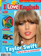 I Love English n°225- people :Taylor Swift/ /Report : life and dream in Cape Town/ Look ! : Made in USA / Success Story : The Beatles versus The Rolling Stones ...