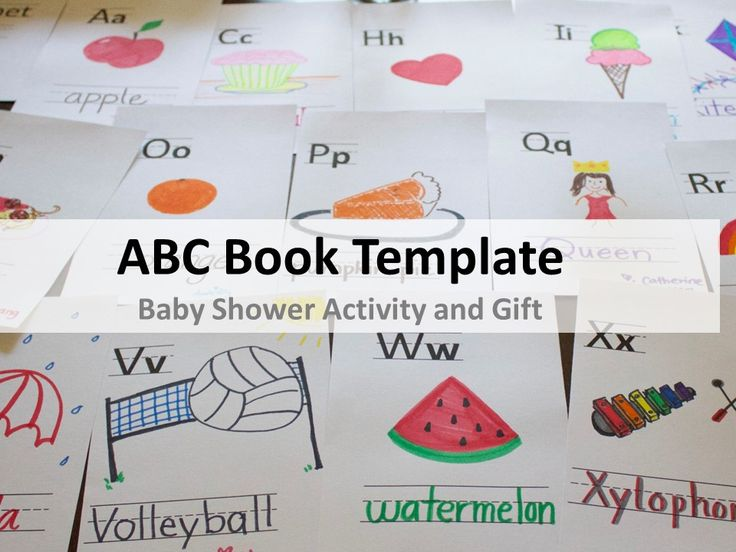 Baby Shower ABC Book Template Get your artsy (and even not so artsy) friends involved by having them draw a pic for each letter of the alphabet. In the end you've got a personalized ABCs book. Via Cuppa Cocoa.