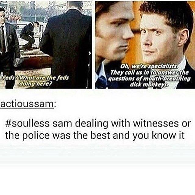 I truly enjoyed Soulless Sam...he literally had no filter. It was glorious!