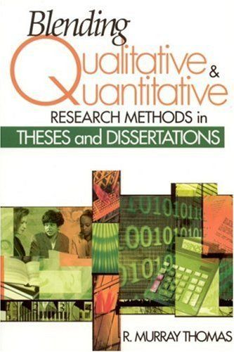Blending Qualitative and Quantitative Research Methods in Theses and Dissertations