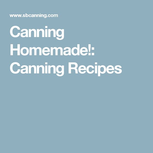 Canning Homemade!: Canning Recipes