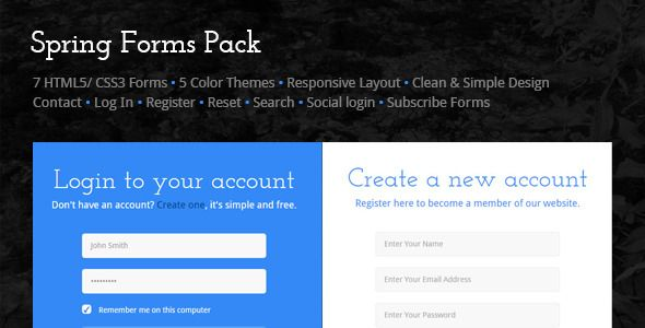 Spring Forms Pack . - Pure 7 HTML5 + CSS3 Forms - 5 Color themes- Clean & simple design- Flexible and responsive (media queries for most common devices) - HTML5 Elements (text inputs, email inputs, password inputs, textareas, checkboxes and buttons)- HTML5 input attributes (pattern, placeholder and required)- Input