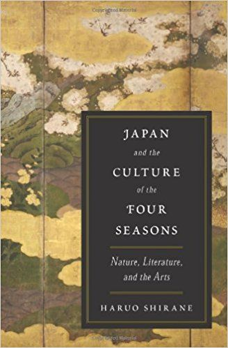 Japan and the Culture of the Four Seasons: Nature, Literature, and the Arts: Amazon.it: Haruo Shirane: Libri in altre lingue