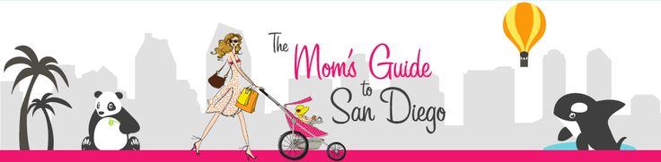 Mom's Guide to San Diego - Family Friendly Businesses, Events and Discounts