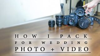 SHORT VIDEO : How to pack your professional photography and videography equipment to capture a wedding!