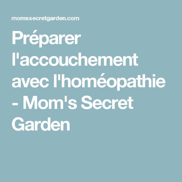 Préparer l'accouchement avec l'homéopathie - Mom's Secret Garden