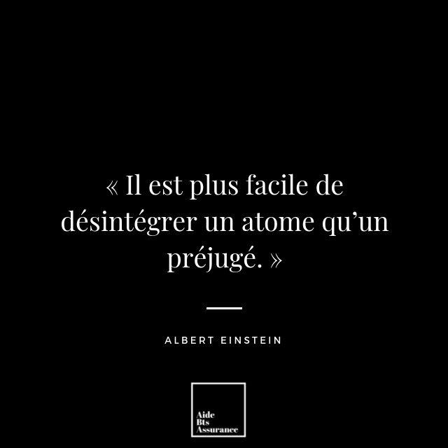 Il Est Plus Facile De Desintegrer Un Atome Qu Un Prejuge Albert Einstein Citations Sympa Citation Einstein