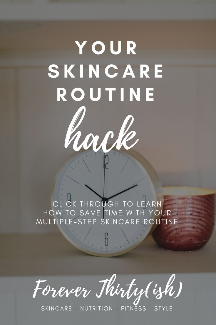 How To Hack Your Skincare Routine - Save Time With Multi-Step Regimens