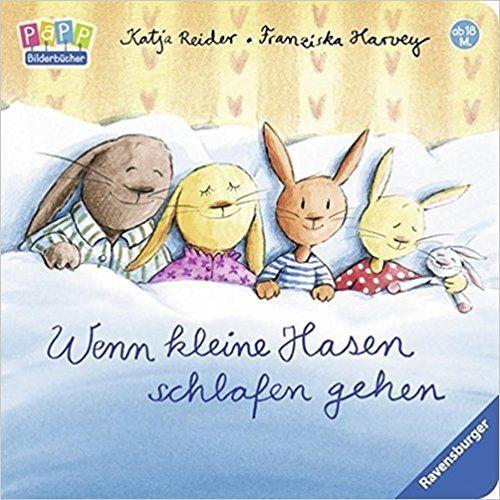 Wenn kleine Hasen schlafen gehen: Amazon.de: Katja Reider, Franziska Harvey: Bücher