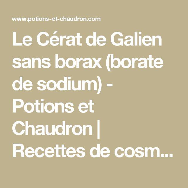 Le Cérat de Galien sans borax (borate de sodium) - Potions et Chaudron | Recettes de cosmétiques naturels et bio, savons faits maison, aromathérapie
