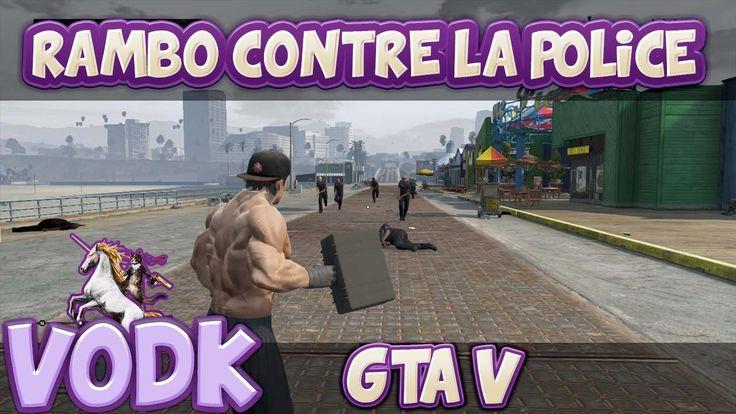 GTA V - Modz ep7 : Rambo contre la police !