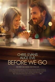 Before We Go (2014) starring Chris Evans and Alice Eve  A chance encounter between two strangers (Chris Evans, Alice Eve) in Grand Central Terminal sparks a life-changing, nighttime sojourn through New York City.