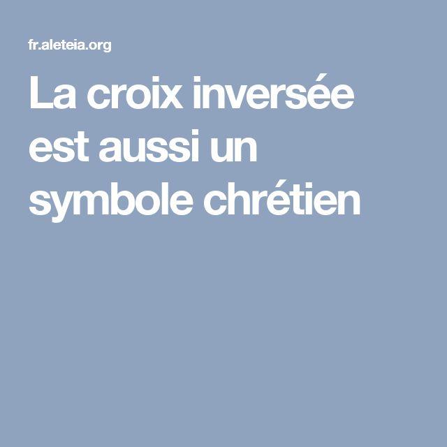 La croix inversée est aussi un symbole chrétien
