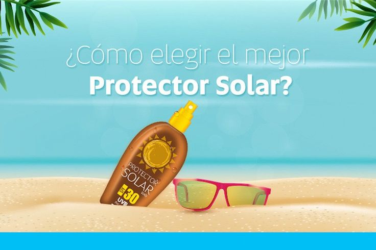 ¿Cómo elegir el mejor protector solar?