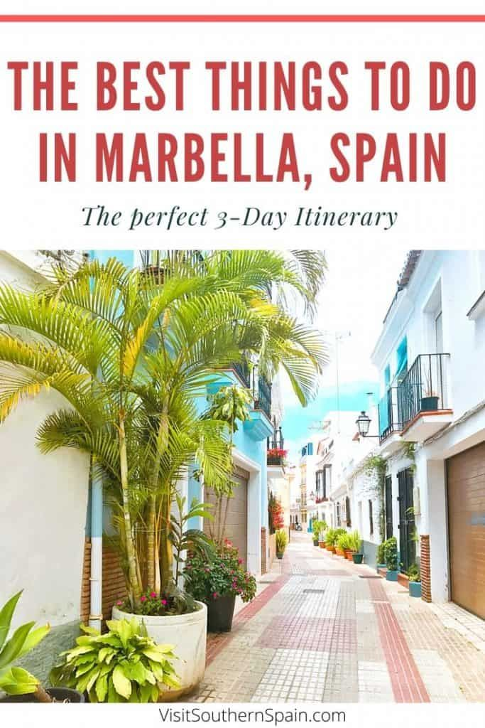 The Best Things To Do In Marbella Spain 3 Day Marbella Itinerary In 2020 Marbella Spain Marbella Spain Travel