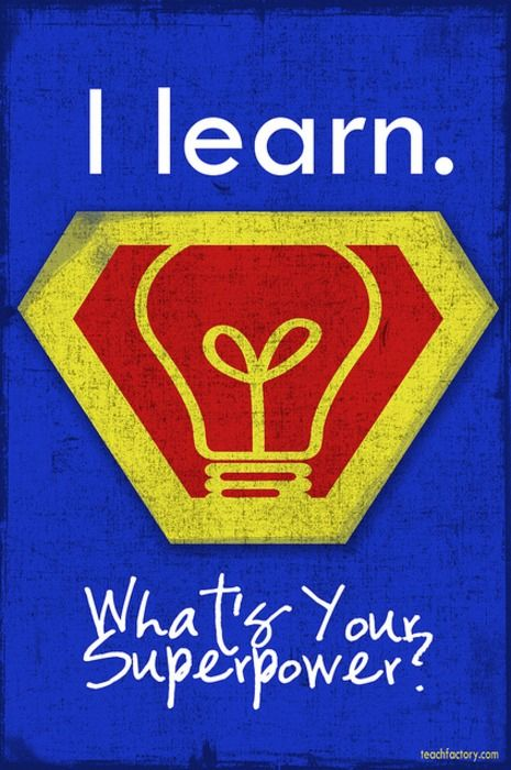 "Superhero Poster for the classroom. I might change this and say ""We Learn. That is our Superpower!"" Thinking about using them for table numbers."