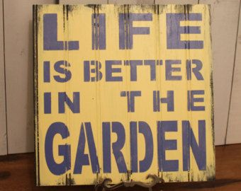 LIFE is Better in the GARDEN Sign/Garden Art/Garden Sign/Butter Yellow and Periwinkle blue