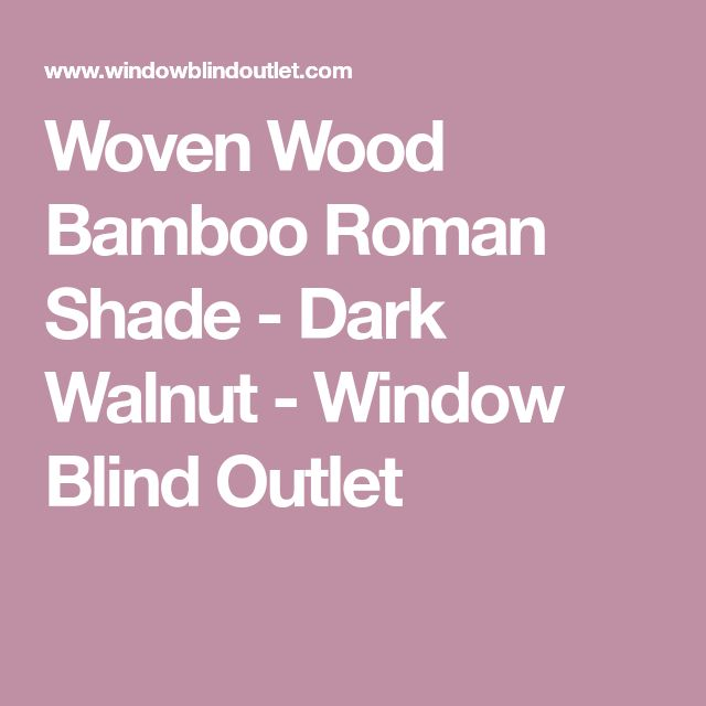 Woven Wood Bamboo Roman Shade - Dark Walnut - Window Blind Outlet