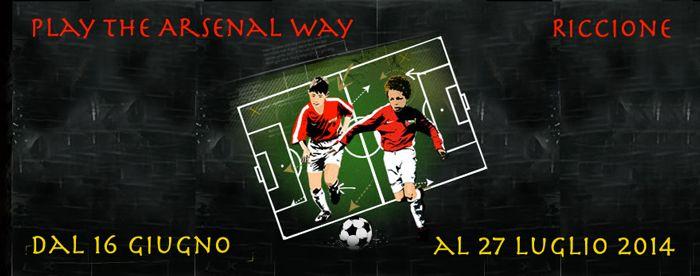 Play the Arsenal way Riccione 2014. Dal 16 giugno al 27 luglio 2014 ci saranno dei Campi estivi di calcio per ragazzi dai 6 ai 14 anni con lezioni di inglese