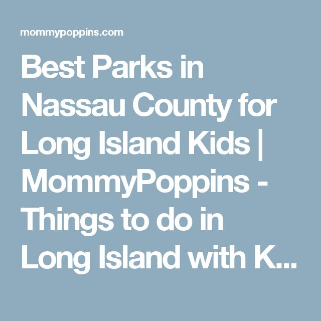 Best Parks in Nassau County for Long Island Kids   MommyPoppins - Things to do in Long Island with Kids