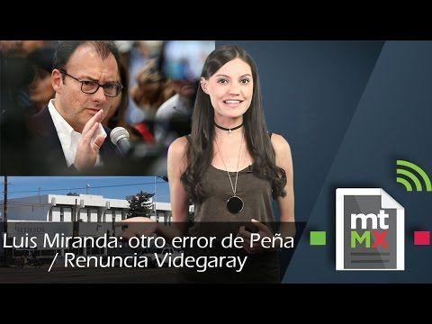 Luis Miranda: otro error de Peña/ Renuncia Videgaray | Mientras Tanto en...