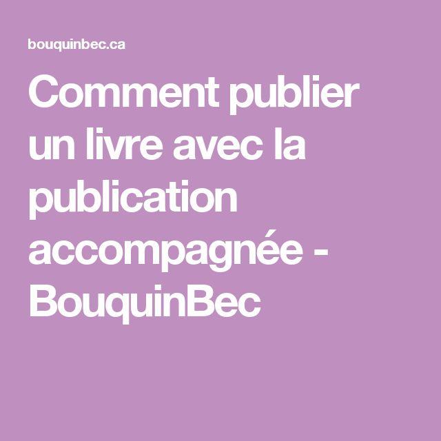 Comment publier un livre avec la publication accompagnée - BouquinBec