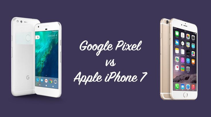 Google Pixel vs iPhone 7 Specification Comparison: Price, Display, RAM, CPU, Camera, Battery  #news