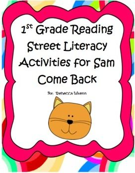 Literacy Activities for First Grade Reading Street Sam Come Back.