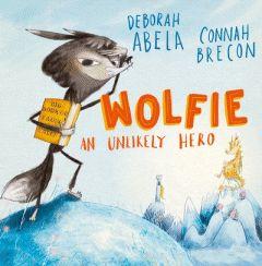 Wolfie An Unlikely Hero  Deborah Abela  Connah Brecon