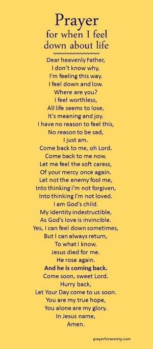 Here's a prayer for when you are feeling down for no reason at all. by Nikocarol