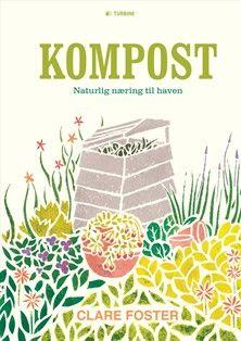 Kompost - naturlig næring til haven