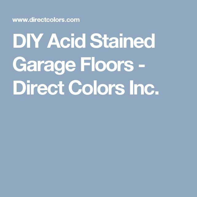 DIY Acid Stained Garage Floors - Direct Colors Inc.