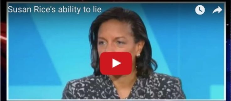 Details about Susan Rice and her history of telling lies