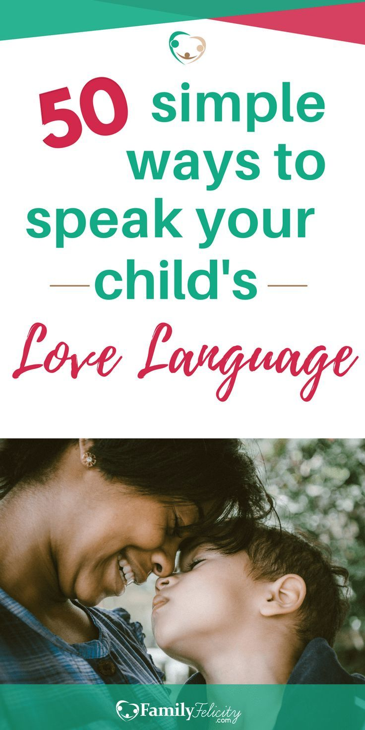 50 Simple Ways To Speak Your Child S Love Language Everyday Love Languages Parenting Inspiration Ways To Show Love