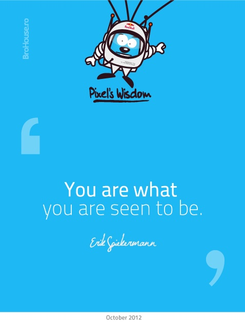 You are what you are seen to be - Erik Spiekermann
